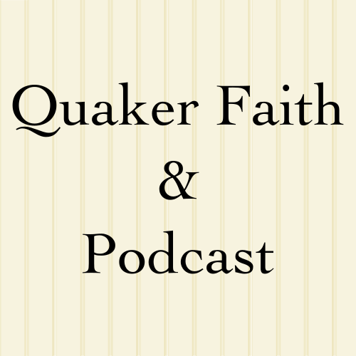 Quaker Faith & Podcast