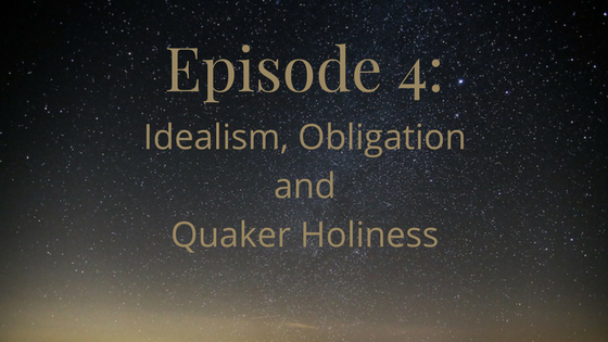 Idealism, Obligation, and Quaker Holiness