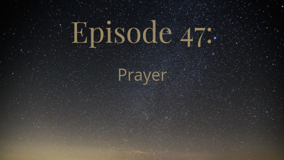 episode 47 prayer