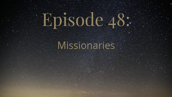 episode 48 missionaries